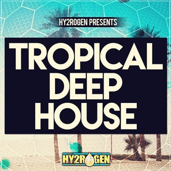 TROPICAL DEEP HOUSE